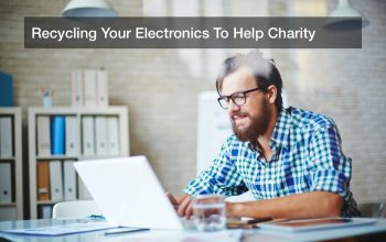 Recycling Your Electronics To Help Charity