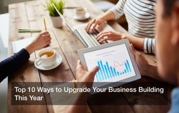 Top 10 Ways to Upgrade Your Business Building This Year
