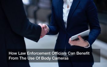 How Law Enforcement Officials Can Benefit From The Use Of Body Cameras