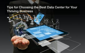 Tips for Choosing the Best Data Center for Your Thriving Business