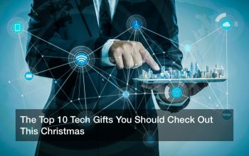 The Top 10 Tech Gifts You Should Check Out This Christmas