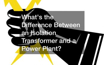 Whats the Difference Between an Isolation Transformer and a Power Plant?