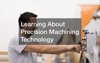 Learning About Precision Machining Technology