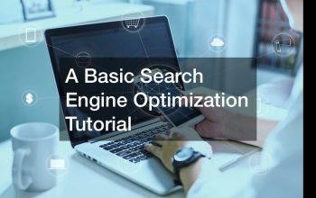 A Basic Search Engine Optimization Tutorial